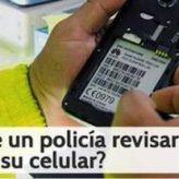 Puede la Policía revisar mi Celular